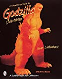 An Unauthorized Guide to Godzilla Collectibles (Schiffer Book for Collectors)