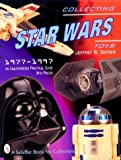 Collecting Star Wars Toys 1977-1997: An Unathorized Practical Guide (Schiffer Book for Collectors)