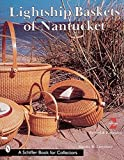 Lightship Baskets of Nantucket (Schiffer Book for Collectors)