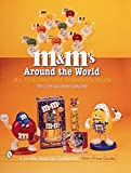 M&M's (R) Around the World: An Unauthorized Collector's Guide