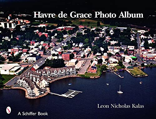Havre de Grace: A Photo Album