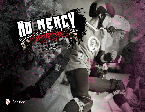 No Mercy: Roller Derby Life on the Track, Jules Doyle