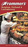 Frommer's Belgium, Holland and Luxembourg, Eighth Edition