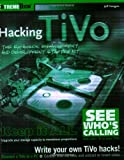 Hacking TiVo: The Expansion, Enhancement and Development Starter Kit with CD-ROM