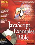 JavaScript<sup>TM</sup> Examples Bible: The Essential Companion to JavaScript<sup>TM</sup> Bible