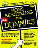 Home Remodeling For Dummies® by Morris Carey, James Carey, Dom DeLuise
