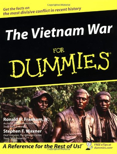 The Vietnam War For Dummies, Frankum Jr., Ronald B.; Maxner, Stephen F.