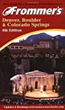 Frommer's Denver, Boulder & Colorado 6th Ed. February 2001