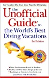 The Unofficial Guide to the World's Best Diving Vacations, written by Jean Pierce / Brenda Fine
