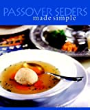 Passover Seders Made Simple by Zell Shulman