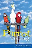 Parrot Training : A Guide to Taming and Gentling Your Avian Companion (Pets) by Bonnie Munro Doane (Paperback)