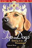 Top Dogs: Making it to Westminster