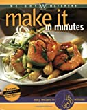 cover of Weight Watchers Make It in Minutes: Easy Recipes in 15, 20, and 30 Minutes