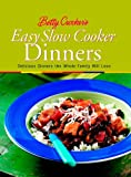 Betty Crocker's Easy Slow Cooker Dinner: Delicious Dinners the Whole Family Will Love (Betty Crocker)
