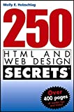 250 HTML and Web Design Secrets von Molly E. Holzschlag