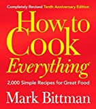 Book Cover: How To Cook Everything: 2000 Simple Recipes For Great Food By Mark Bittman