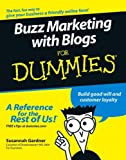 Buzz Marketing with Blogs For Dummies   (For Dummies (Business & Personal Finance))/Susannah  Gardner