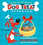 The Ultimate Dog Treat Cookbook : Homemade Goodies for Man's Best Friend   Click!