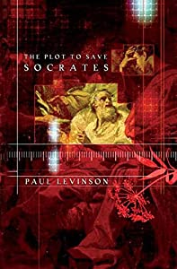 REVIEW: The Plot to Save Socrates by Paul Levinson