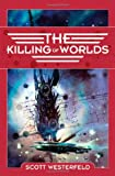 REVIEW: The Killing of Worlds by Scott Westerfeld