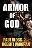 Armor of God by Paul Block and Robert Vaughan