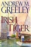 Irish Tiger by Andrew M. Greeley