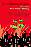 Free eBook: Spaceman Blues by Brian Francis Slattery
