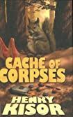 Cache of Corpses by Henry Kisor