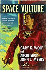 REVIEW: Space Vulture by Gary K. Wolf and Archbishop John J. Meyers