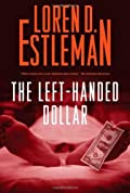 The Left-handed Dollar by Loren D. Estleman