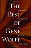 REVIEW: The Best of Gene Wolfe by Gene Wolfe