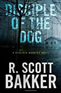 Disciple of the Dog by R. Scott Bakker