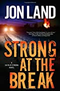 Strong at the Break by Jon Land