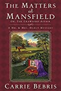 The Matters at Mansfield: (Or, The Crawford Affair) by Carrie Bebris