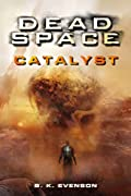 Dead Space: Catalyst by Brian Evenson