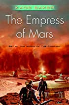 Cover art for The Empress of Mars, featuring a red landscape peopled by two figures in space suits positioned above a valley filled with futuristic houses