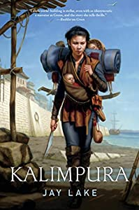 "Cover & Synopsis: ""Kalimpura "" by Jay Lake"
