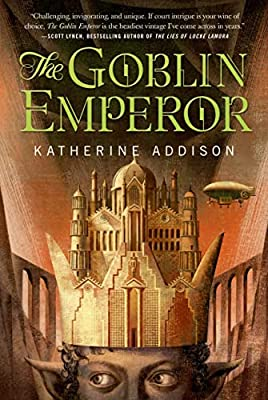 Of Kingdoms, Polities and the Politics of Fantasy: The Goblin Emperor by Katherine Addison