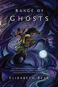 Book Review: Range of Ghosts by Elizabeth Bear