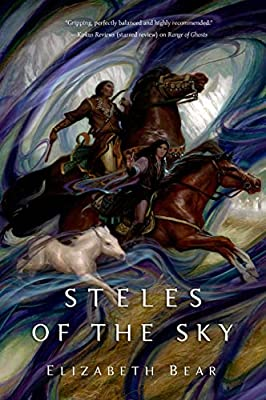 BOOK REVIEW: Steles of the Sky by Elizabeth Bear