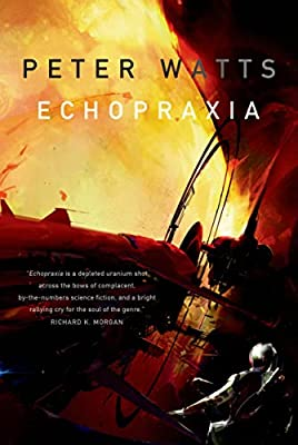 GIVEAWAY (US & Canada Only): Win a Copy of ECHOPRAXIA by Peter Watts