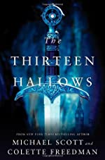 The Thirteen Hallows by Michael Scott and Colette Freedman