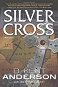 Silver Cross by B. Kent Anderson
