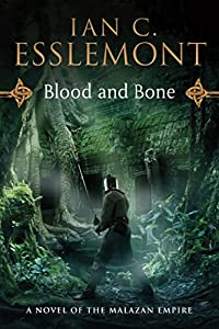 EXCERPT: Blood and Bone: A Novel of the Malazan Empire by Ian C. Esslemont