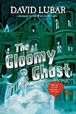 The Gloomy Ghost by David Lubar