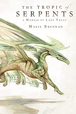GIVEAWAY (U.S. and Canada): Win a Copy of THE TROPIC OF SERPENTS by Marie Brennan