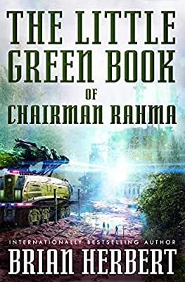 [GUEST POST] Brian Herbert (THE LITTLE GREEN BOOK OF CHAIRMAN RAHMA) on The Green Religion