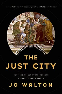 Cover & Synopsis: THE JUST CITY by Jo Walton