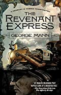 The Revenant Express by George Mann