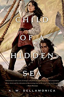 BOOK REVIEW: Child of a Hidden Sea by A.M. Dellamonica